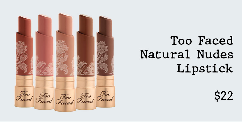 Too Faced Natural Nudes Lipstick Discontinued